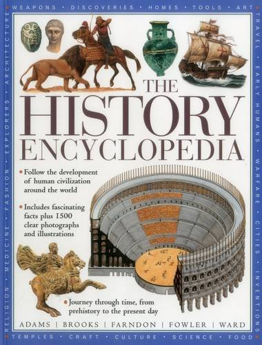 The History Encyclopedia: Follow the Development of Human Civilization Around the World: Fowler, ...