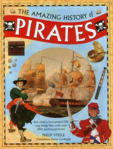 9781861477118: The Amazing History of Pirates: See What A Buccaneer'S Life Was Really Like, With Over 350 Exciting Pictures