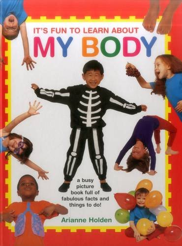 It's Fun to Learn about My Body: Holden, Arianne