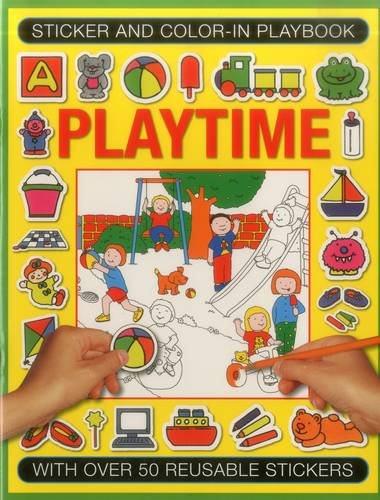 Sticker and Color-In Playbook: Playtime: With Over 50 Reusable Stickers: Clarke, Isabel