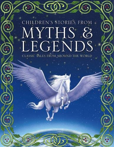 9781861478528: Children's Stories from Myths & Legends: Classic Tales From Around The World