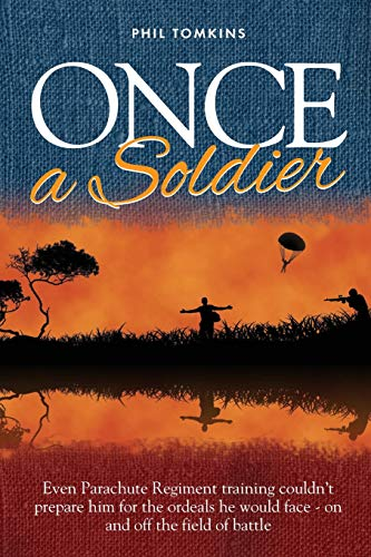 9781861511751: Once a Soldier: Even Parachute Regiment training couldn't prepare him for the ordeals he would face – on and off the field of battle. (Twice a Hero)