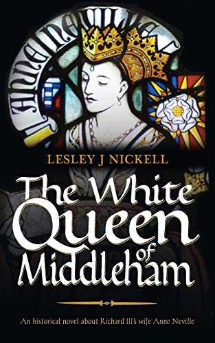 The White Queen of Middleham: 1 (Sprigs of Broom): Nickell, Lesley J