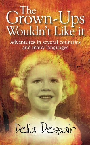 9781861512536: The Grown-Ups Wouldn't Like it: Adventures in several countries and many languages
