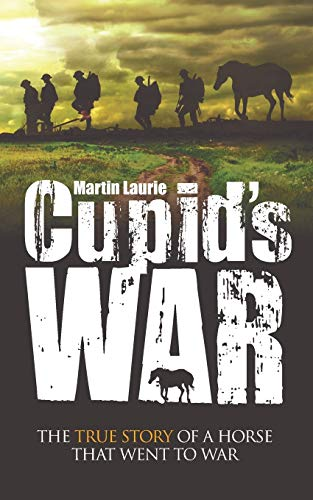 9781861512628: Cupid's War: The True Story of a Horse that Went to Fight