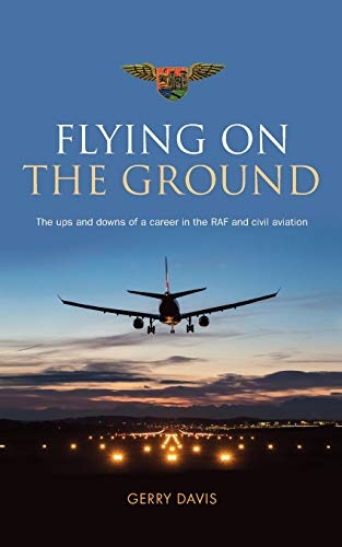 9781861513106: Flying on the Ground: The ups and downs of a career in the RAF and civil aviation