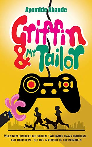 9781861513250: Griffin & Mr Tailor: When new consoles get stolen, two games crazy brothers - and their pets - set off in pursuit of the criminals