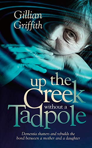 Up the Creek Without a Tadpole: Griffith, Gillian