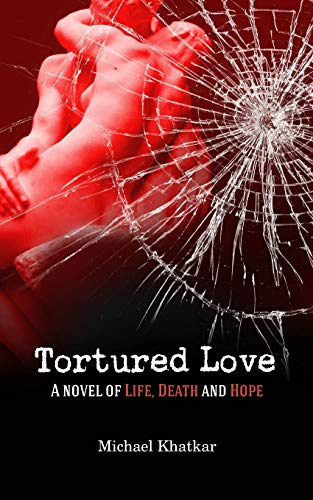 9781861514066: Tortured Love: A Novel of Life, Death and Hope