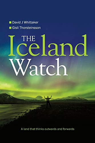 9781861514721: The Iceland Watch: Portrait of a country that thinks outwards and forwards