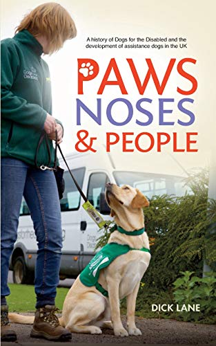 9781861514875: Paws, Noses and People: A history of Dogs for the Disabled and the development of assistance dogs in the UK