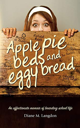 9781861515087: Apple Pie Beds and Eggy Bread: An affectionate memoir of boarding school life