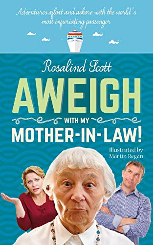 9781861516855: Aweigh With My Mother-in-Law!: Adventures afloat and ashore with the world's most infuriating passenger