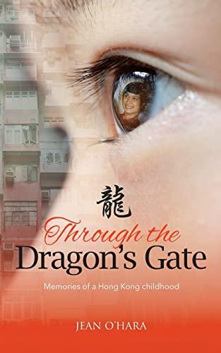 Through the Dragon's Gate: Memories of a: Jean O'Hara