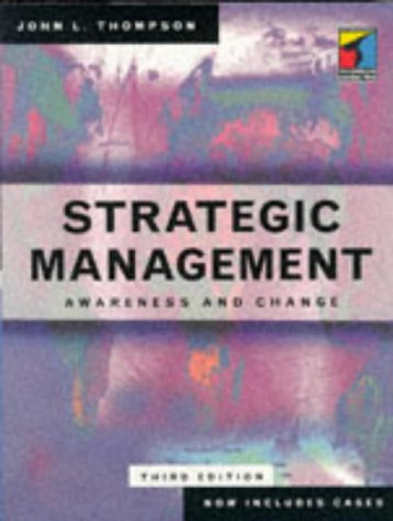 Strategic Management: Awareness and Change: John L. Thompson