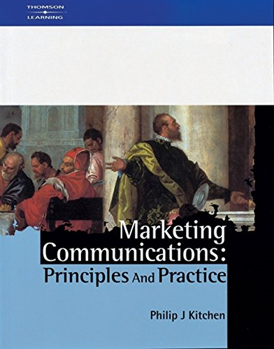 Marketing Communications: Principles and Practice: Kitchen, Philip J.