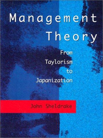Management Theory: From Taylorism to Japanization: John Sheldrake
