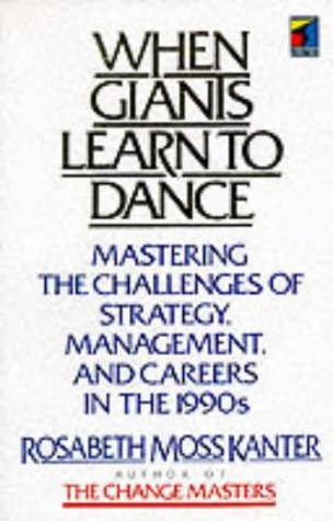 9781861523112: When Giants Learn to Dance: Mastering the Challenges of Strategy Management and Careers in the 1990s