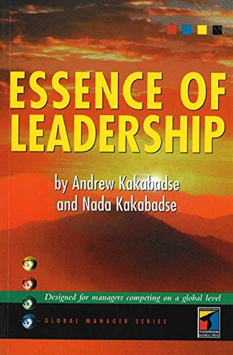 Essence of Leadership (Global Manager): Kakabadse, Andrew, Kakabadse, Nada