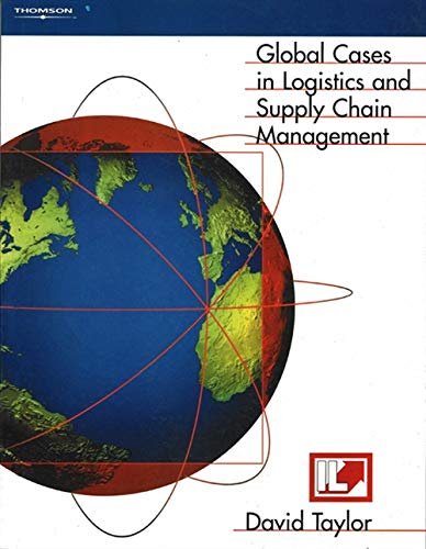 Global Cases in Logistics and Supply Chain Management: David L. Taylor