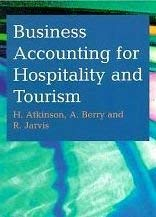 Business Accounting for Hospitality and Tourism (1861524706) by Atkinson, Helen; Berry, Aidan; Jarvis, Robin