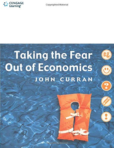 9781861524744: Taking the Fear Out of Economics