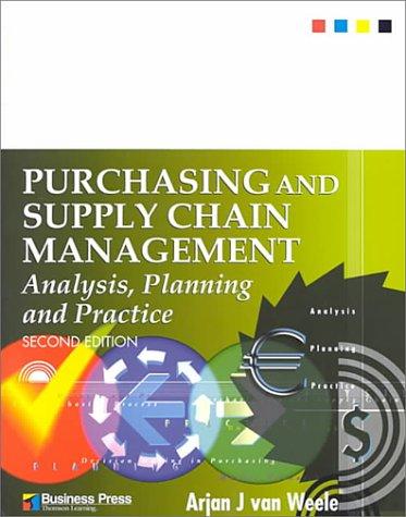 Purchasing and Supply Chain Management: Analysis, Planning: Arjan Van Weele,
