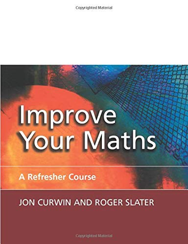 9781861525512: Improve Your Maths: A Refresher Course: A Refresher Course