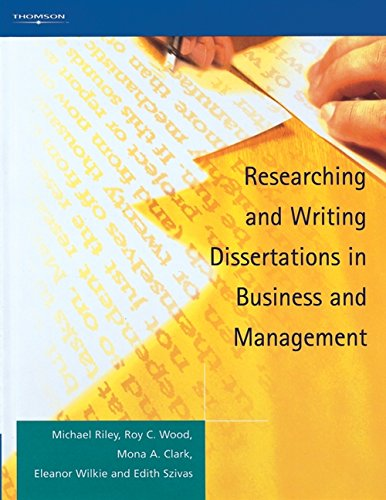 Researching and Writing Dissertations in Business and Management (1861526083) by Michael Riley; Roy C. Wood; Mona A Clark; Eleanor Wilkie; Edith Szivas