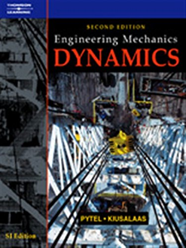 Engineering Mechanics: Dynamics: Andrew Pytel, Jaan