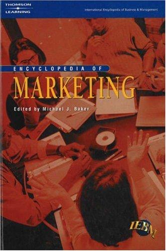 The IEBM Encyclopedia of Marketing (International encyclopedia: Ed.) Baker, M.J.