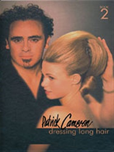 9781861526847: Patrick Cameron: Dressing Long Hair Book 2 (Hairdressing and Beauty Industry Authority)