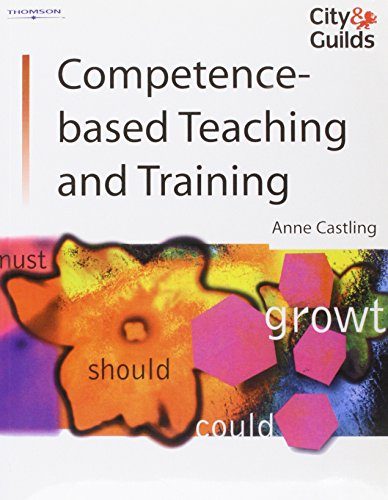9781861527370: Competence-Based Teaching & Training: City & Guilds Co-publishing Series (City & Guilds/Macmillan Publishing for CAE)