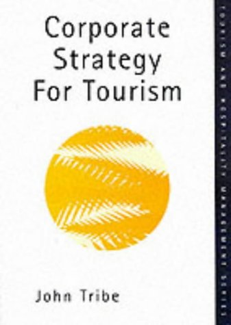 9781861527523: Corporate Strategy in Tourism (Tourism and Hospitality Management Series)