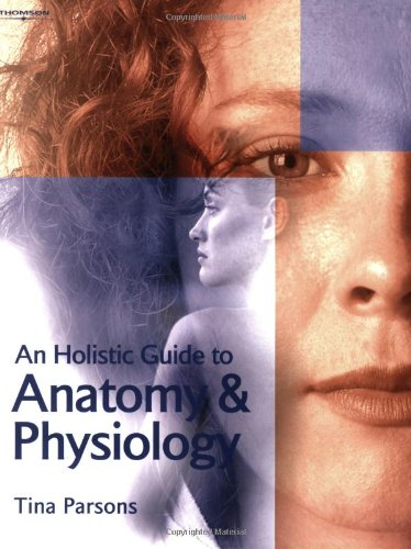 9781861529763: An Holistic Guide to Anatomy & Physiology (Hairdressing & Beauty Industry Authority)