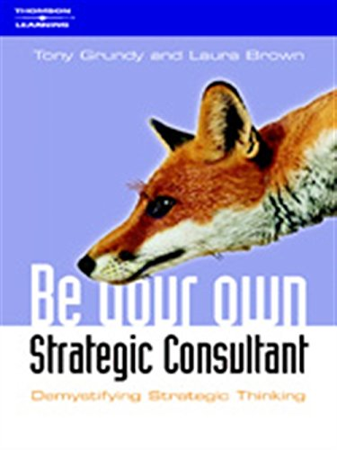 9781861529800: Be Your Own Strategy Consultant: Demystifying Strategic Thinking