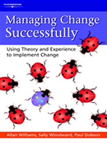 9781861529817: Managing Change Successfully: Using Theory and Experience to Implement Change