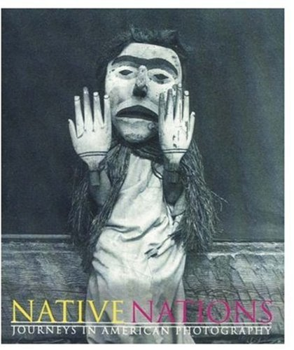 9781861540737: Native Nations: Journeys in American Photography