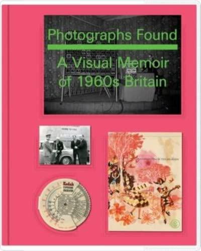 Photographs Found: a Personal Memoir of 1960s Britain: Basil Hyman