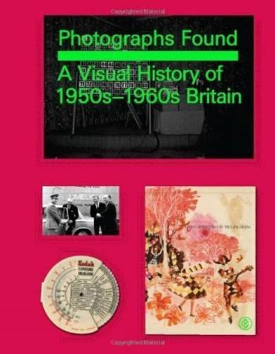 9781861543325: Photographs Found: A Personal Memoir of 1960s Britain