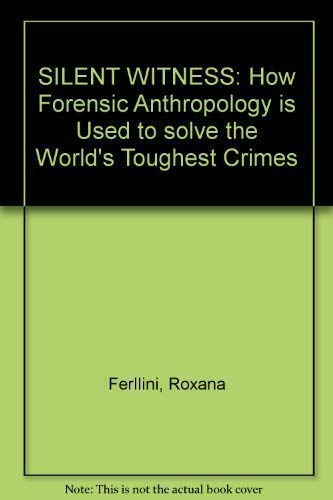 9781861552891: SILENT WITNESS: How Forensic Anthropology is Used to solve the World's Toughest Crimes
