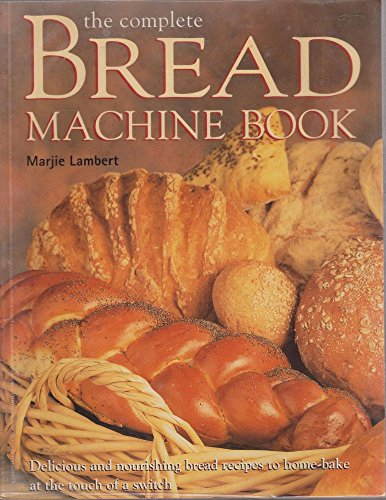 9781861553478: The Complete Bread Machine Book