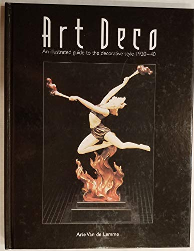 9781861554017: ART DECO : An Illustrated Guide to the Decorative Style 1920-40
