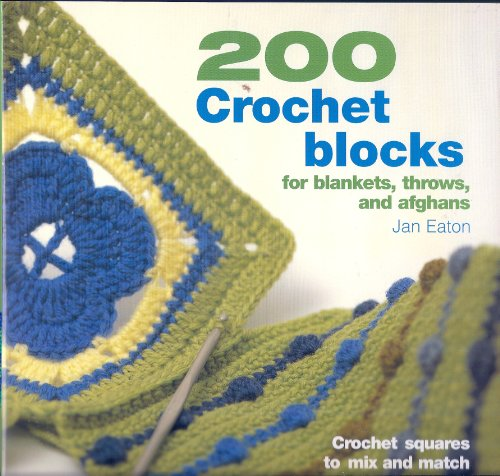 200 Crochet Blocks: Eaton, Jan