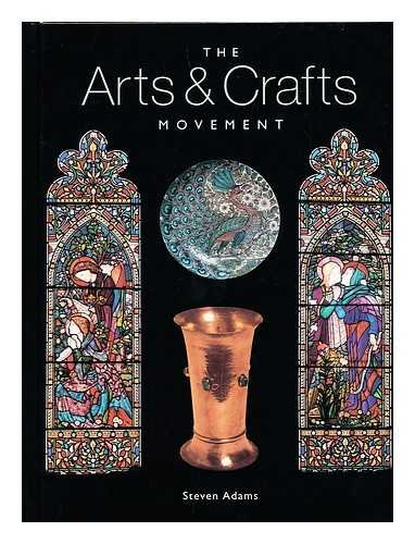 The Arts & Crafts Movement: Steven Adams