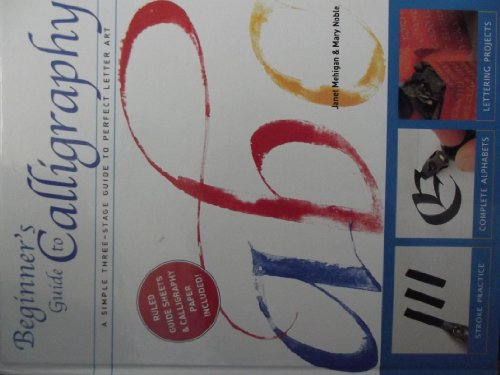 9781861555526: Beginner's Guide to Calligraphy : A Simple Three-Stage Guide to Perfect Letter Art