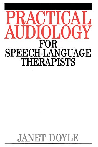 9781861560599: Practical Audiology for Speech and Language Therapy Work