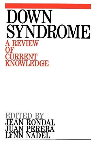 Down Syndrome: A Review of Current Knowledge: Jean-Adolphe Rondal PhD