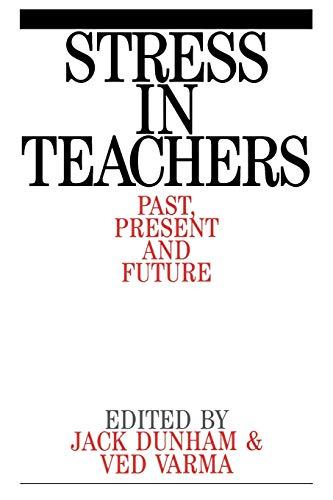 Stress in Teachers: Past, Present and Future (Paperback) - Jack Dunham, Ved Prakash Varma