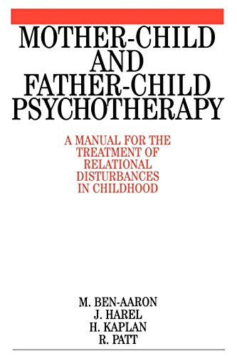 9781861561800: Mother-Child and Father-Child Psychotherapy: A Manual for the Treatment of Relational Disturbances in Childhood